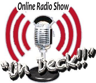 """""""On Deck!!"""" Online Radio Show"""
